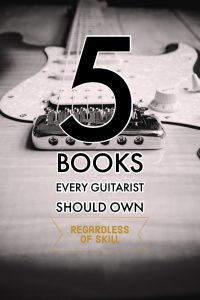 5 Books Every Guitarist Should Own