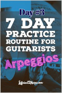 7 Day Guitar Practice Routine Day 3 -ARPEGGIOS
