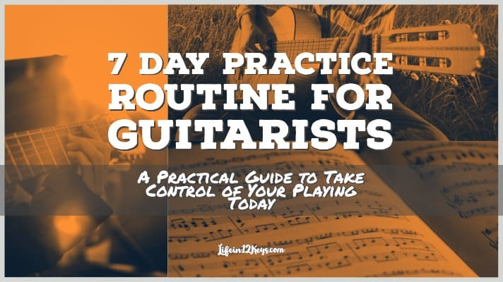 Guitar Practice – The 7 Day Technical Practice Routine