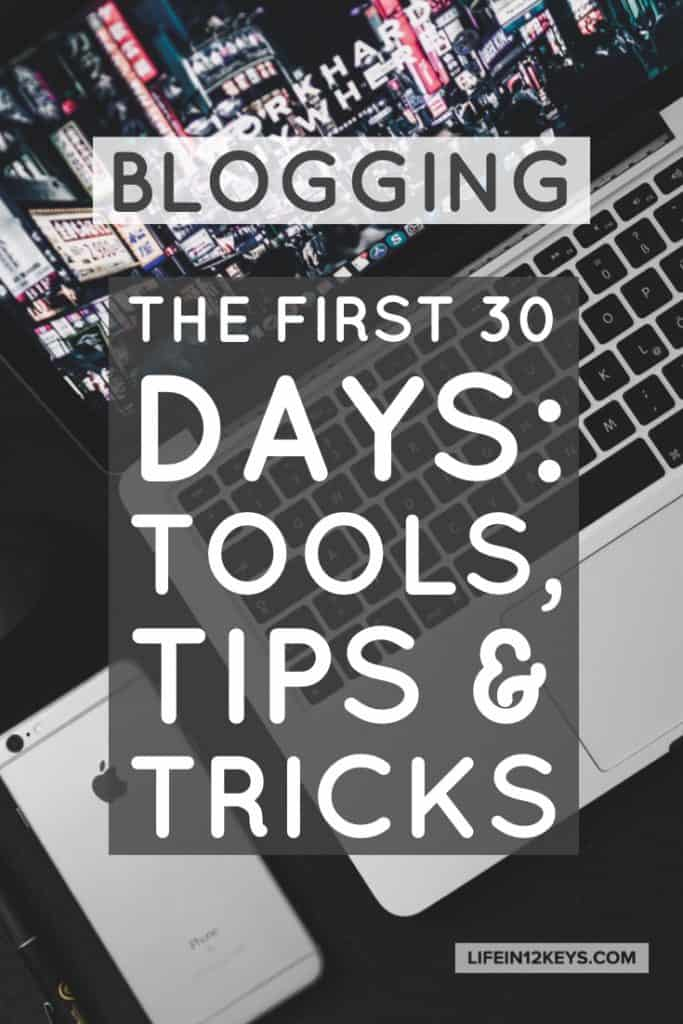 Blogging - The First 30 Days: Tools, Tips and Tricks