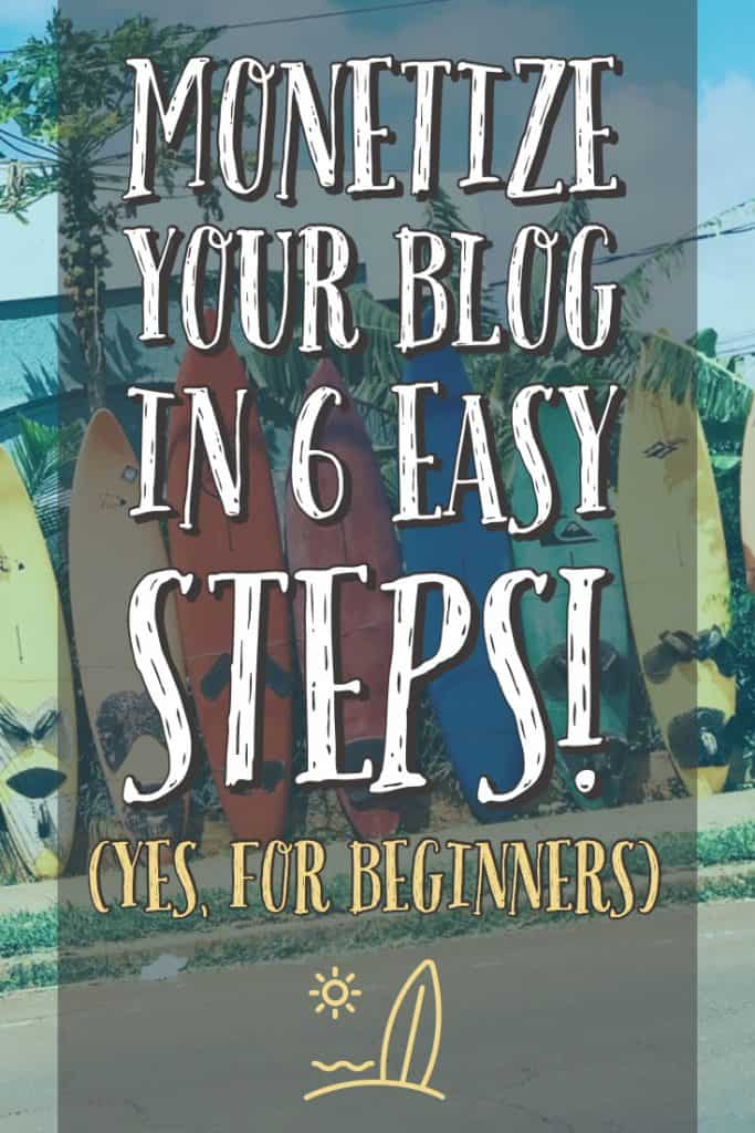 Monetize Your Blog in 6 Easy Steps!