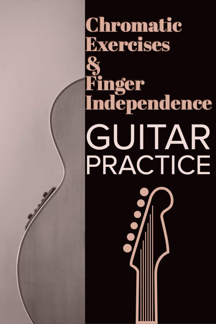 Guitar Practice - A 7 Day Practice Routine to take control of your playing. Day 1 includes Chromatic exercises that will enable better finger independence on the guitar.