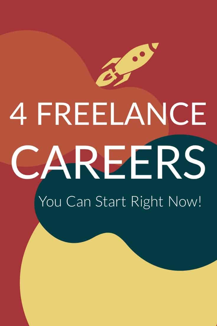 4 Freelance Careers You Can Start Right Now