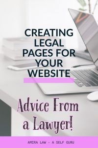 Creating Legal Pages for Your Website. An interview with Amira Law. A Lawyer discusses why legal pages are vital for you blog.
