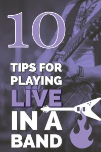 10 Tips for playing in a Live Band. Guitarists, Singers, Drummers, Bassists. Tips on how to deal with live music gigs in the real world of music.