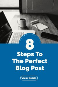 8 Steps to the perfect Blog Post