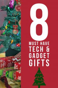 Christmas Gift Ideas! 8 Must have tech and gadget gifts for the Holiday Season.