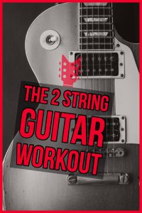 Guitar Practice Routine - The 2 String Guitar Workout. Get your hands back in shape with this focused 2 string chops builder.