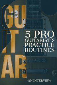 Guitar Practice Routines of 5 Working Pro Guitarists. An interview with 5 Working pros on what they practice on guitar daily. A Lifein12Keys Interview.