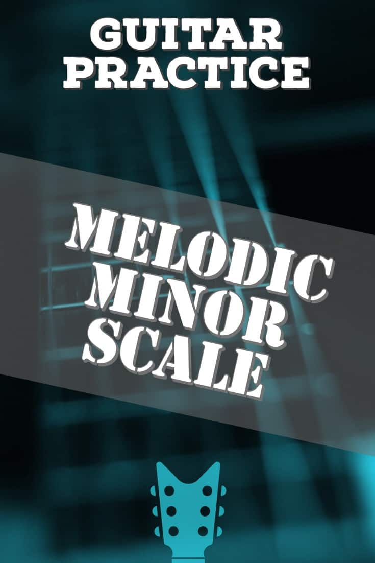 Guitar Practice - Melodic Minor Scale