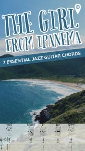 7 Essential jazz guitar chords, scales, and shapes. Includes free PDF Guitar Lesson and analysis for The Girl From Ipanema.