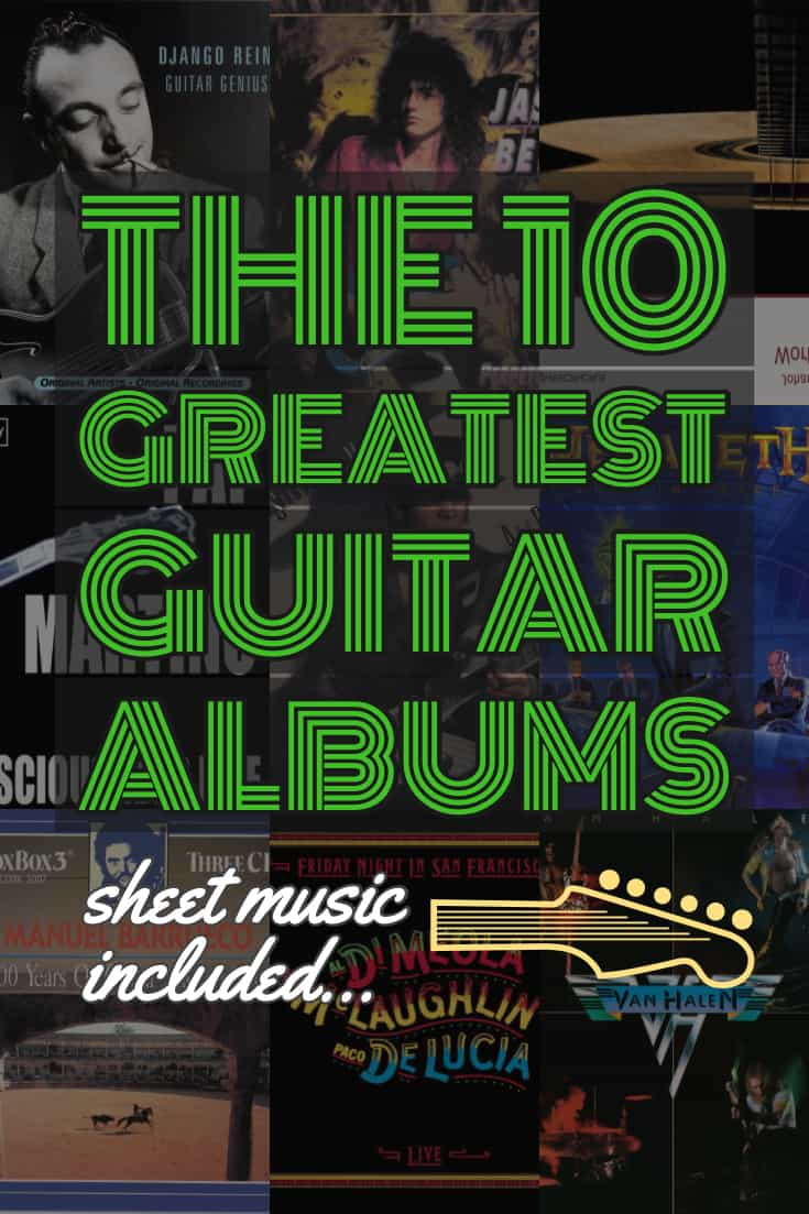 A definitive list of the 10 best guitar albums of all time including music examples and free pdf sheet music downloads. What are you favorites? Let me know in the comments.