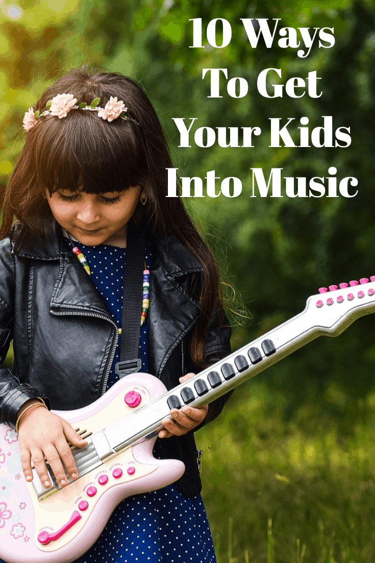 10 Ways To Get Your Kids To Appreciate Good Music