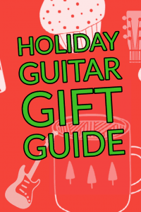 Holiday Gift Guide Guitar Gear