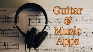 What to Look For in a Guitar App
