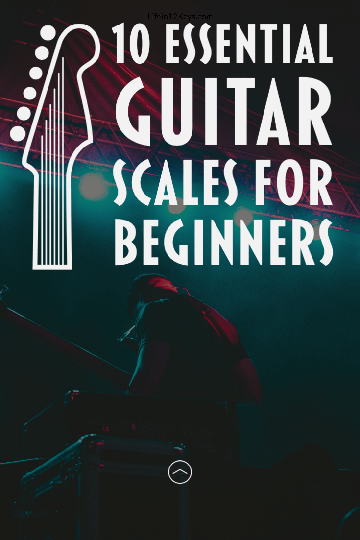 10 Essential Guitar Scales for Beginners