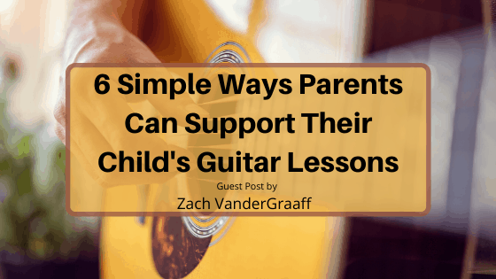 6 Simple Ways Parents Can Support Their Child's Guitar Lessons